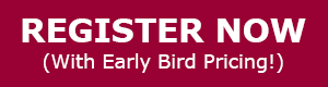 Register Now - Early Bird Pricing